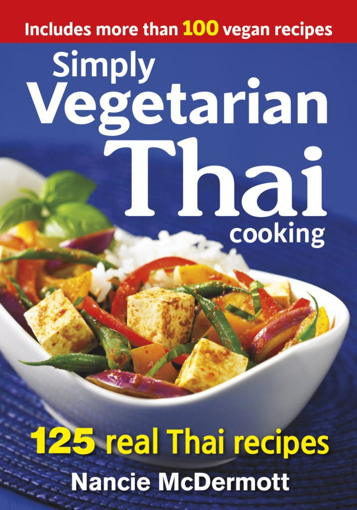 Simple Vegetarian Thai, Cookbook, 125 Real Thai Recipes