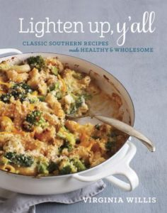 "Virginia Willis Lets the Light Shine In with ""Lighten Up, Y'all: Classic Southern Recipes Made Healthy and Wholesome"""