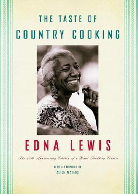 "Cover of ""The Taste of Country Cooking"" by Edna Lewis, in its 25th anniversary edition; with Mrs. Lewis's radiant smile looking over her shoulder at the viewer, and green stripes along an ivory cetnarl page. Magificent!~"
