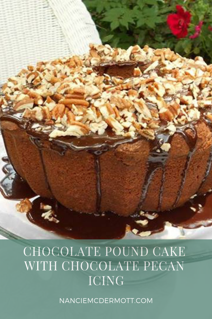 CHOCOLATE POUND CAKE WITH CHOCOLATE PECAN ICING