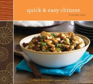 Quick & Easy Chinese, 70 Recipe Cookbook by Nancie McDermott