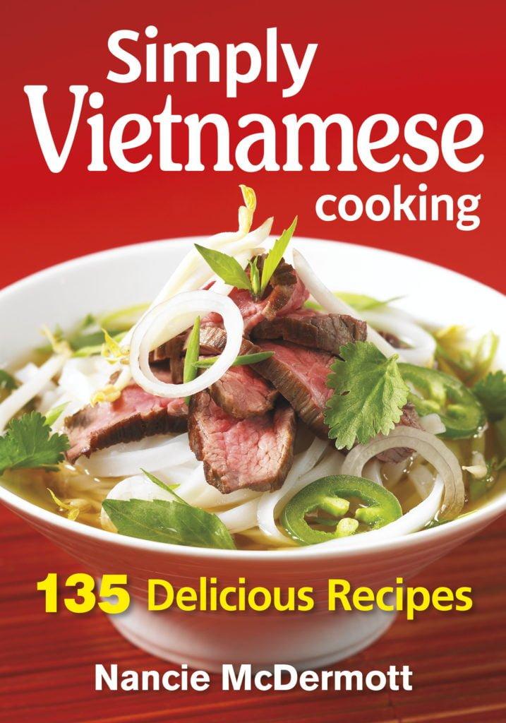 Simply Vietnamese - 135 Deliciosu Recipes